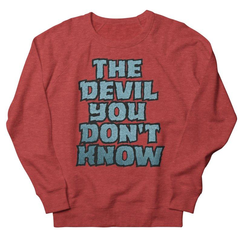 The Devil You Don't Know Men's Sweatshirt by megatrip's Artist Shop