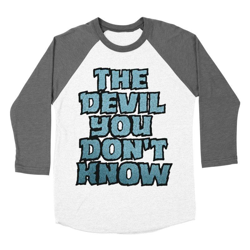 The Devil You Don't Know Women's Baseball Triblend T-Shirt by megatrip's Artist Shop