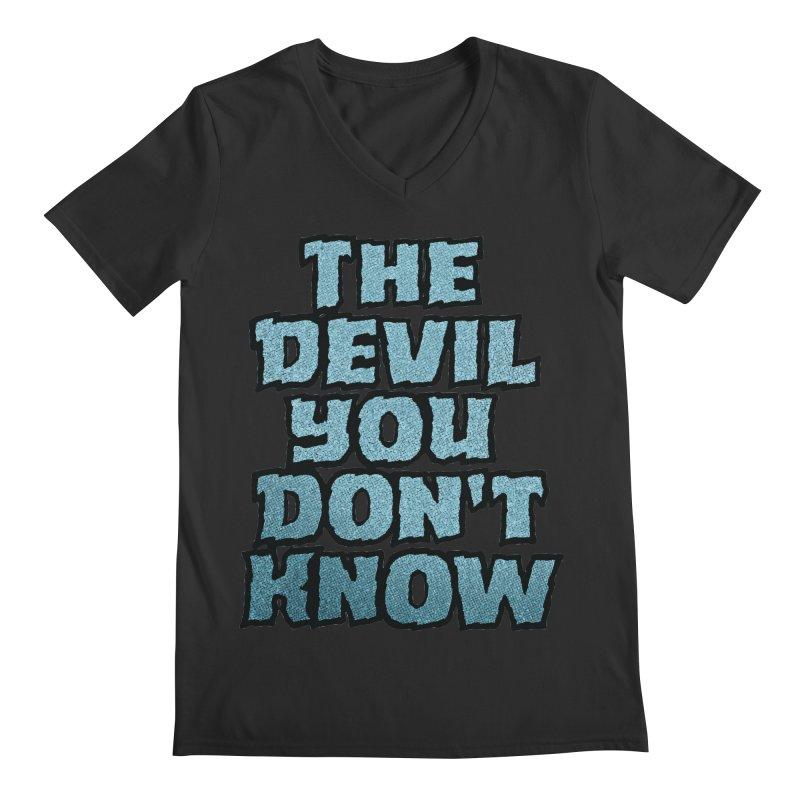 The Devil You Don't Know Men's V-Neck by megatrip's Artist Shop