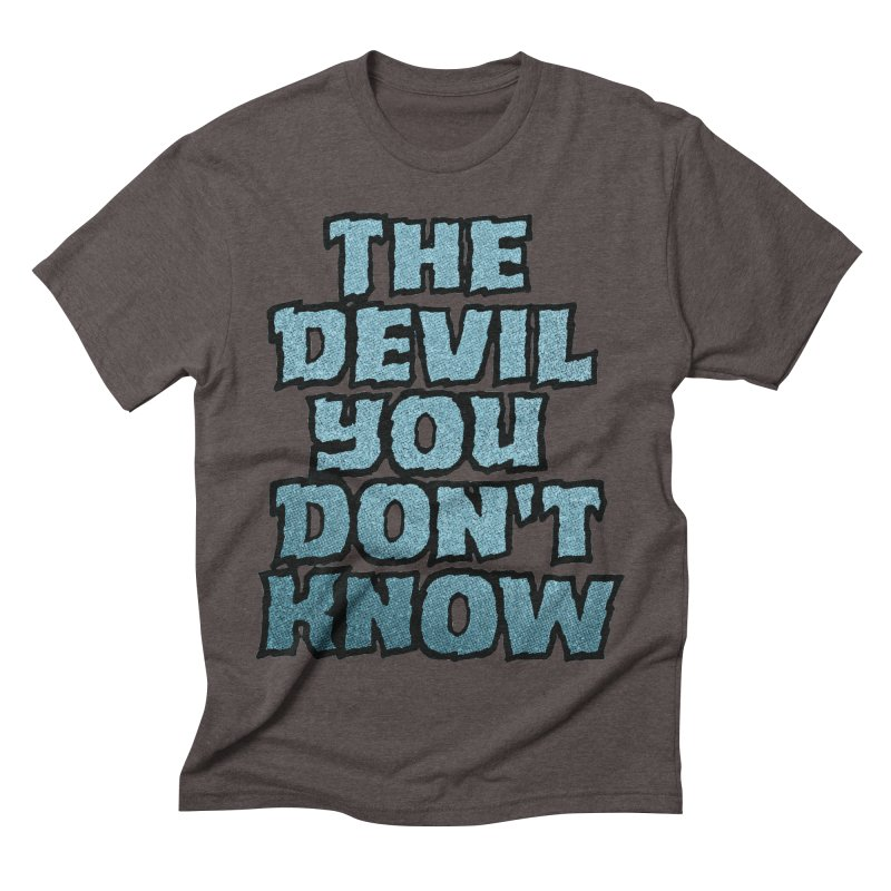 The Devil You Don't Know   by megatrip's Artist Shop