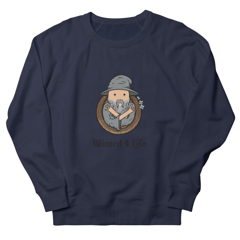 Wizard 4 Life Women's Sweatshirt by megawizard's Artist Shop