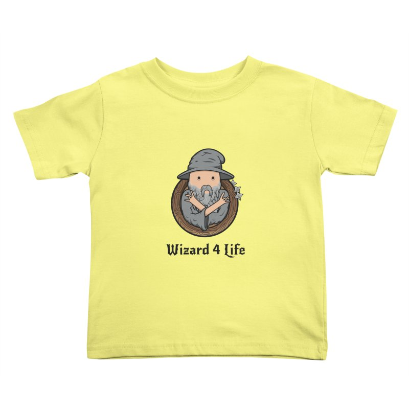 Wizard 4 Life Kids Toddler T-Shirt by megawizard's Artist Shop