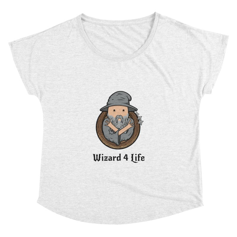 Wizard 4 Life Women's Dolman by megawizard's Artist Shop