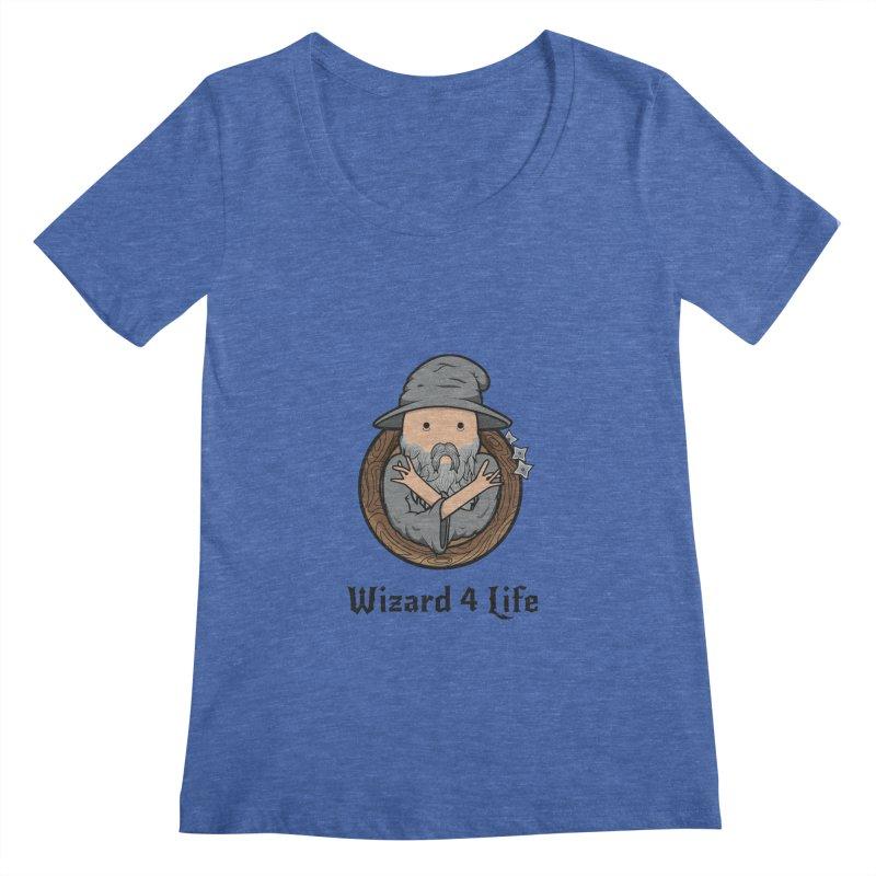 Wizard 4 Life Women's Scoopneck by megawizard's Artist Shop