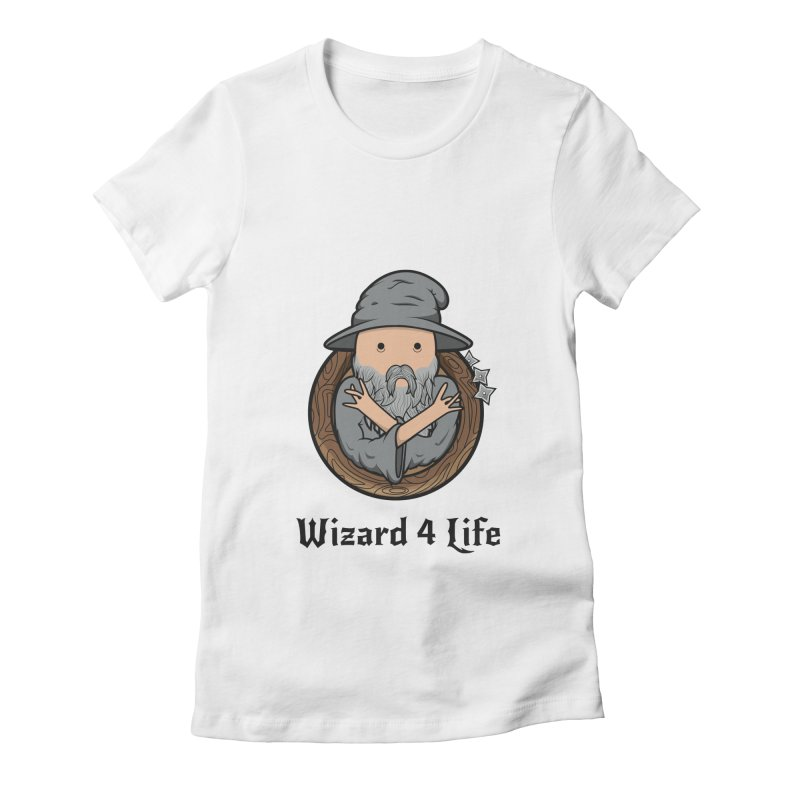 Wizard 4 Life Women's Fitted T-Shirt by megawizard's Artist Shop