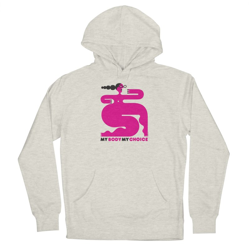 My Body My Choice: Pink Lady (50% of proceeds to Planned Parenthood) Women's Pullover Hoody by Melinda Beck