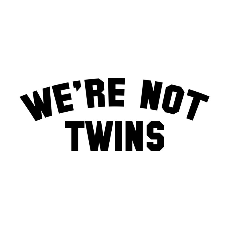 We're Not Twins by Melissa JR