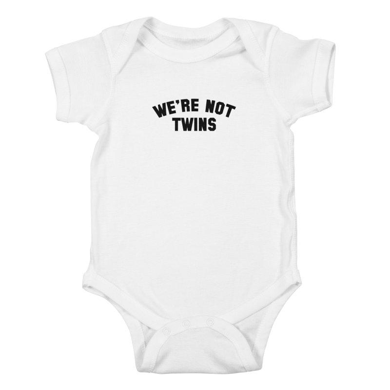 We're Not Twins Kids Baby Bodysuit by Melissa JR