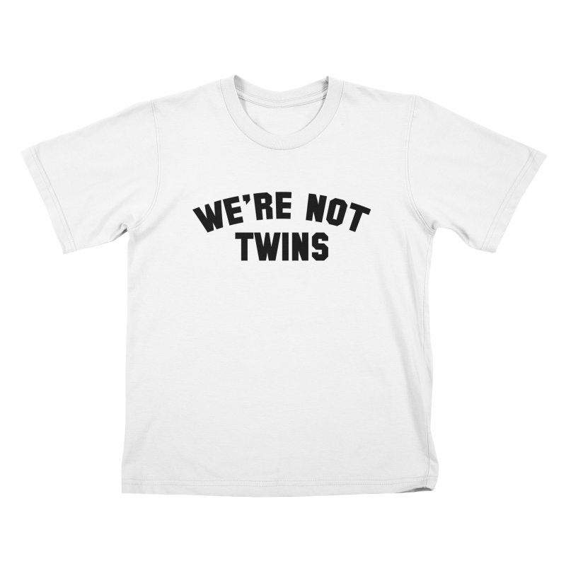 We're Not Twins Kids T-shirt by Melissa JR