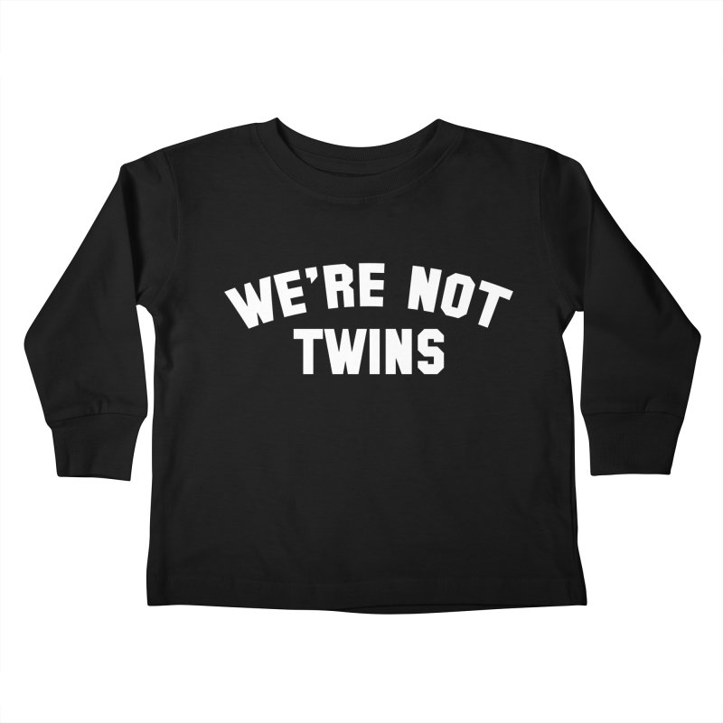 Not Twins (dark) Kids Toddler Longsleeve T-Shirt by Melissa JR