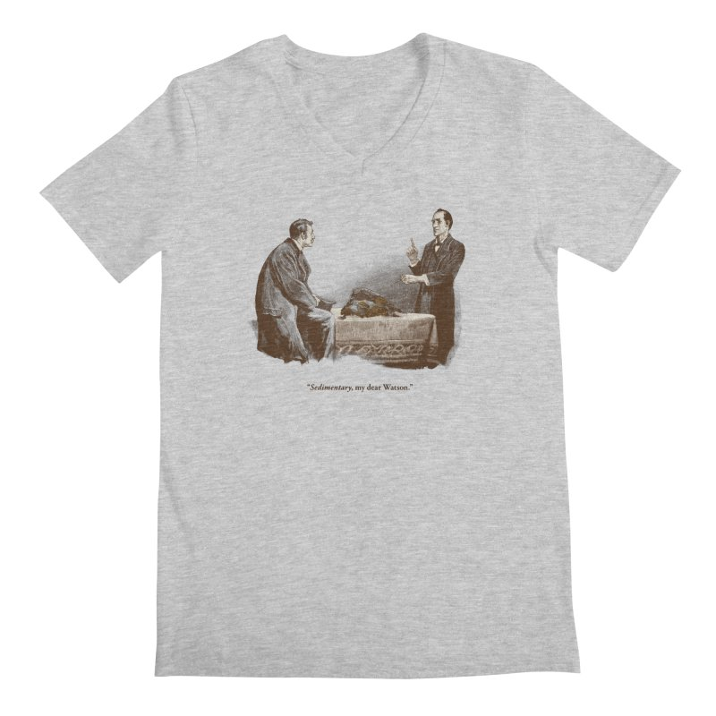 Sedimentary, My Dear Watson   by Threadless T-shirt Artist Shop - Melmike - Michael