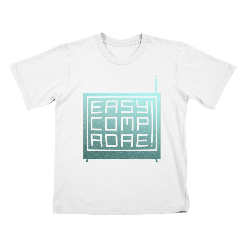 Easy Compadre! Kids T-Shirt by MPM Shop