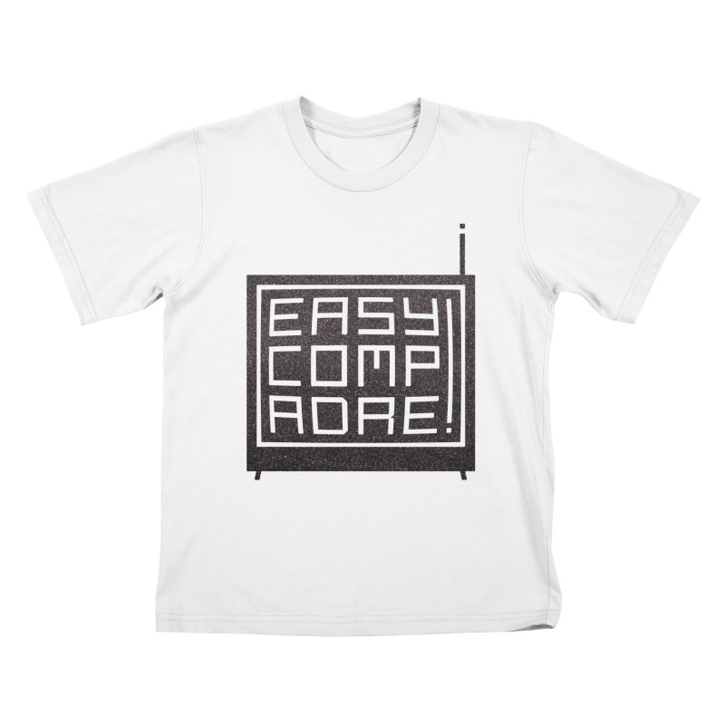 Easy Compadre 3 Kids T-Shirt by MPM Shop