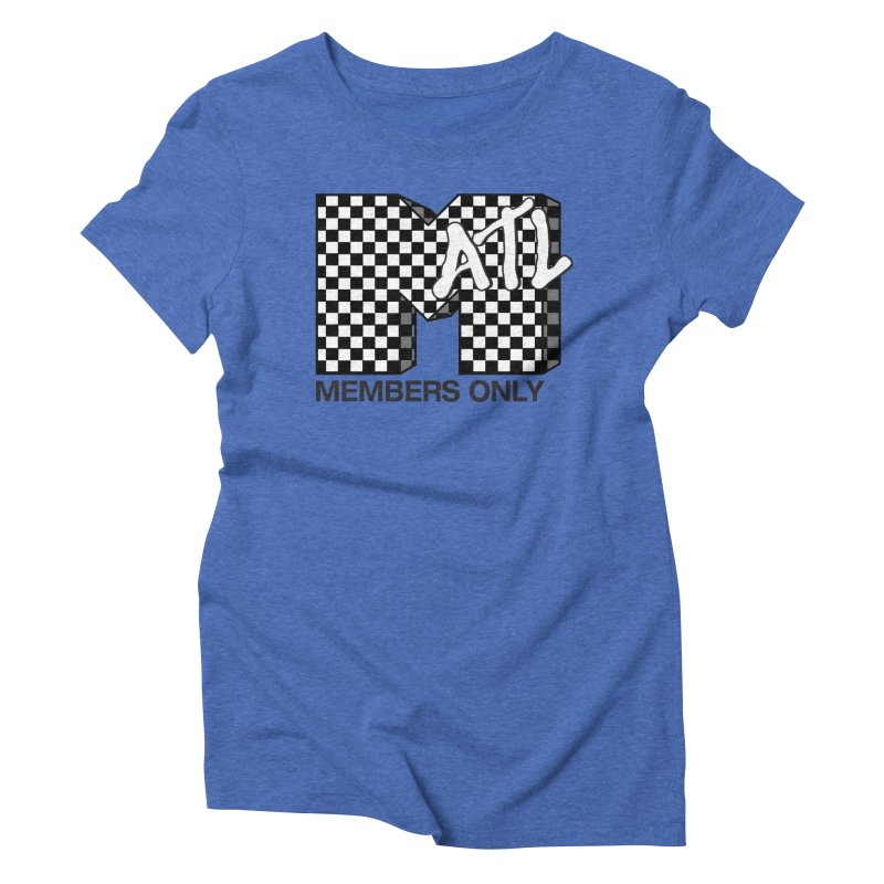I want my Members Only- Checker Women's Triblend T-Shirt by Members Only ATL Artist Shop