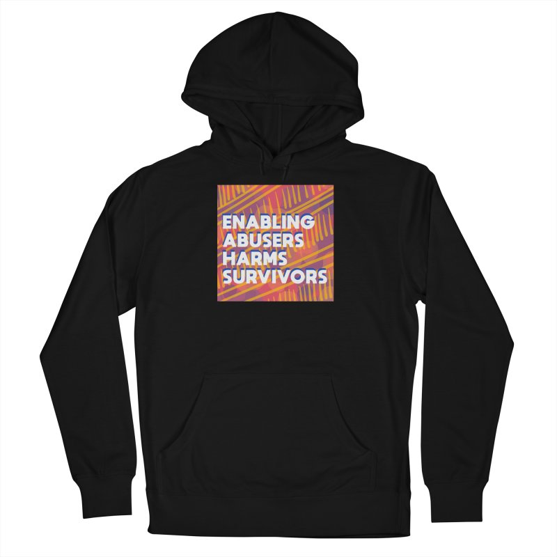Enabling Abusers Harms Survivors Men's French Terry Pullover Hoody by Shirts and Things by Mensen