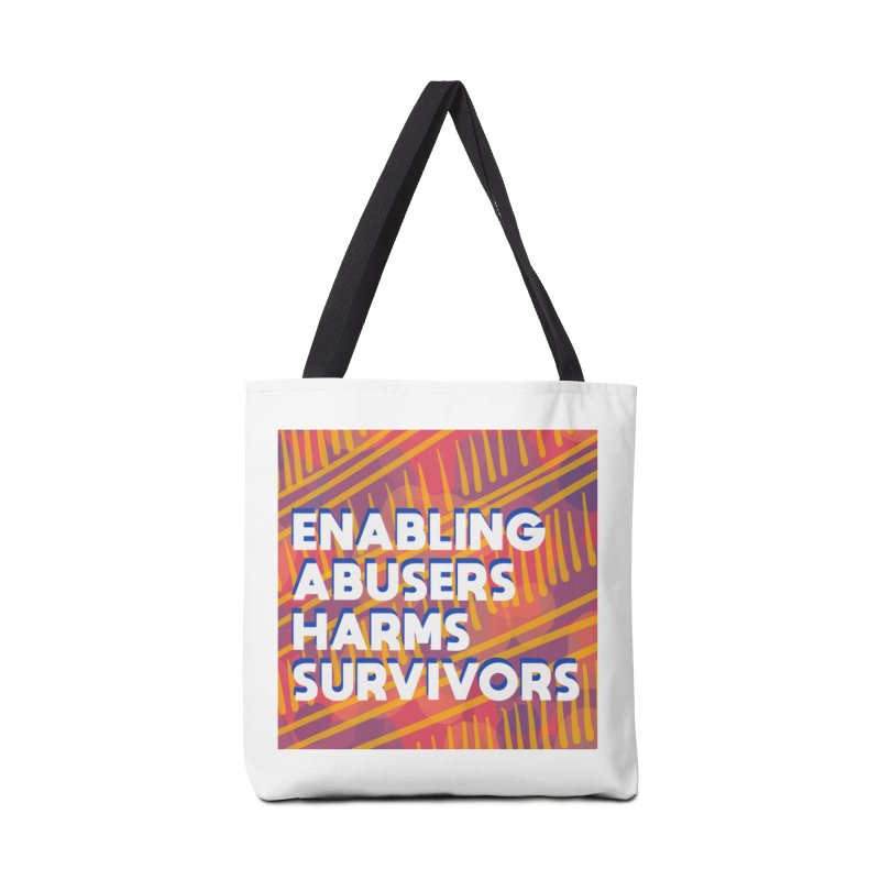 Enabling Abusers Harms Survivors Accessories Tote Bag Bag by Shirts and Things by Mensen