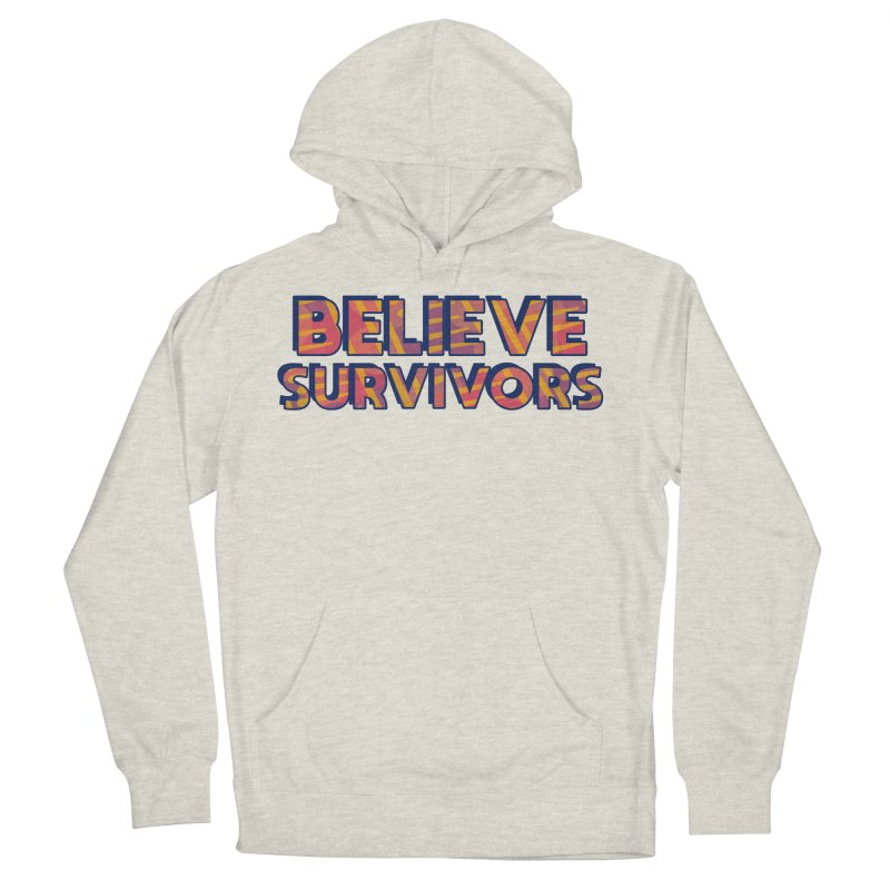 Believe Survivors Men's French Terry Pullover Hoody by Shirts and Things by Mensen
