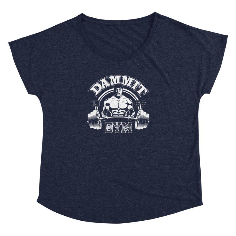 Dammit Gym Women's Dolman by Designs By Mephias