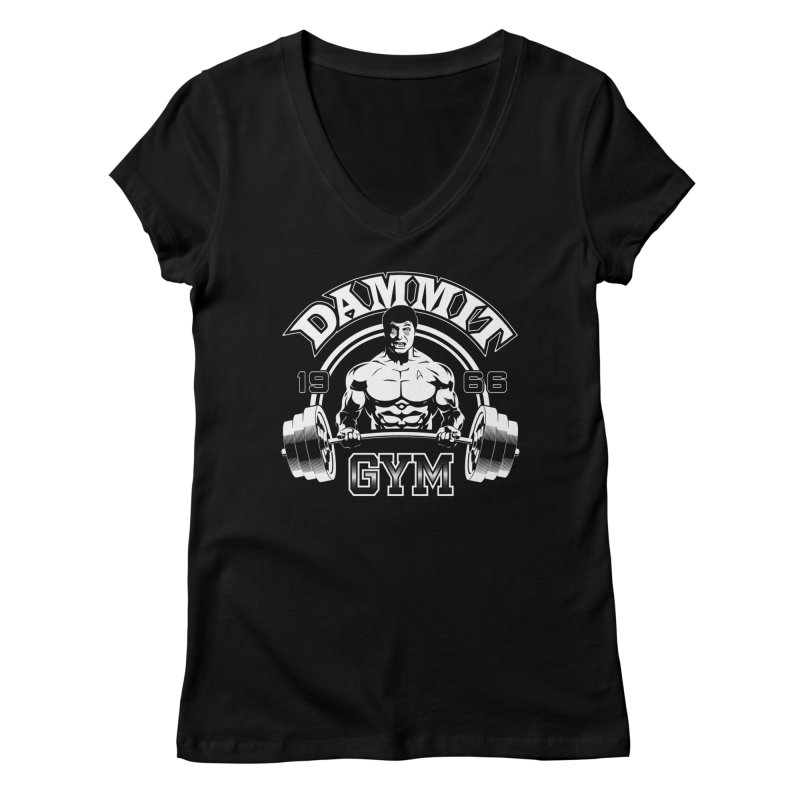 Dammit Gym Women's V-Neck by Designs By Mephias