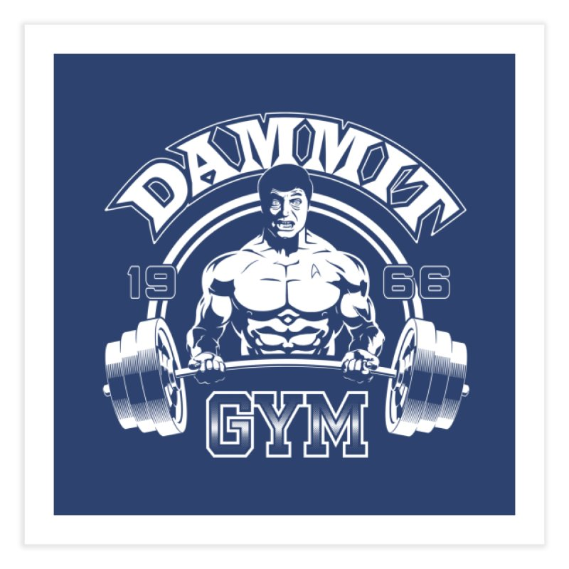 Dammit Gym Home Fine Art Print by Designs By Mephias