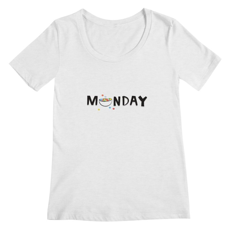 Monday Women's Scoopneck by meredith's Artist Shop