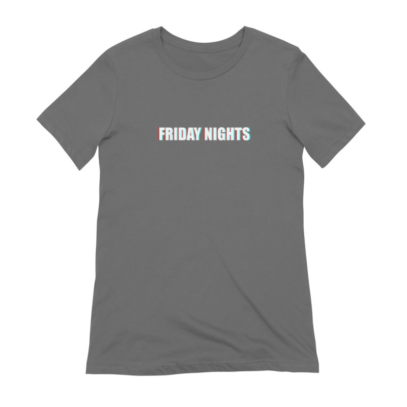 FRIDAY NIGHTS Women's T-Shirt by THE STREETS