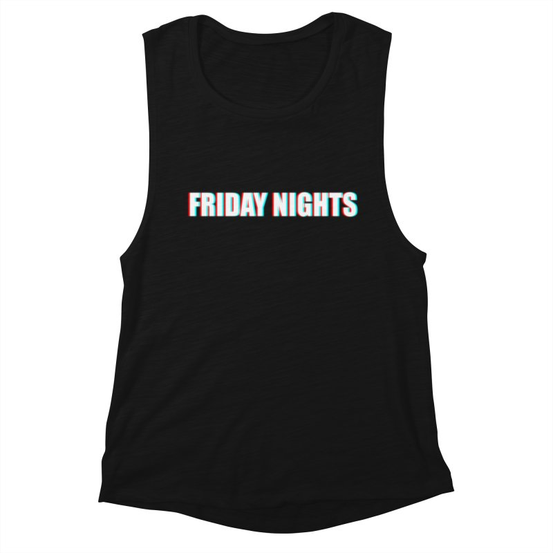 FRIDAY NIGHTS Women's Tank by THE STREETS