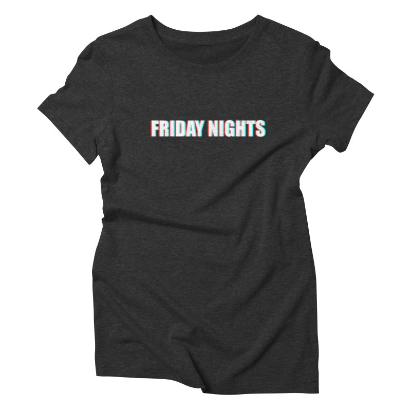 FRIDAY NIGHTS Women's Triblend T-Shirt by THE STREETS