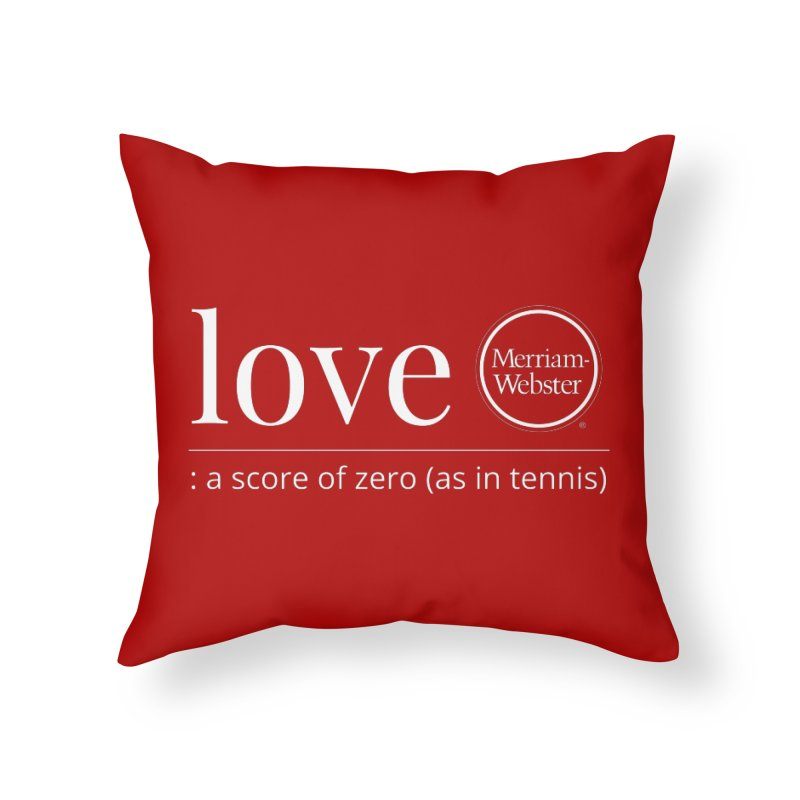 Love Home Throw Pillow by Merriam-Webster Dictionary