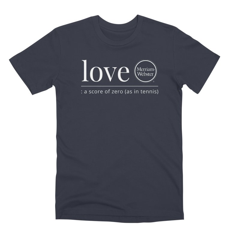 Love Men's Premium T-Shirt by Merriam-Webster Dictionary