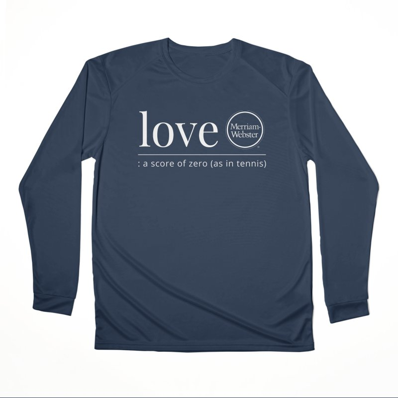 Love Women's Performance Unisex Longsleeve T-Shirt by Merriam-Webster Dictionary