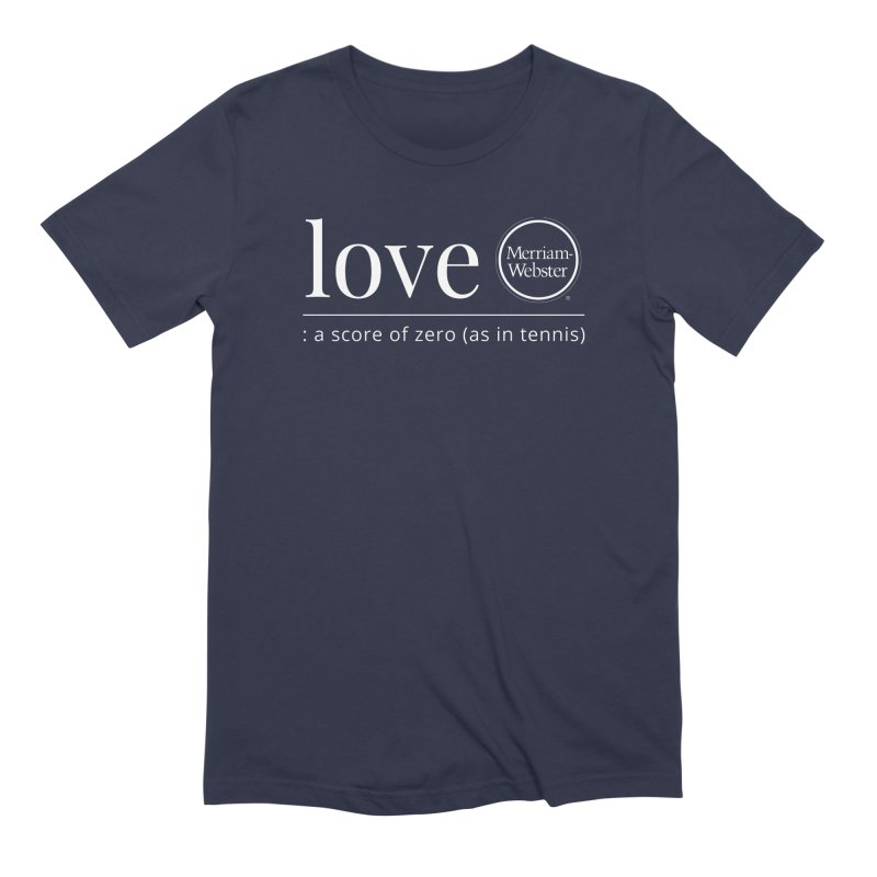 Love Men's Extra Soft T-Shirt by Merriam-Webster Dictionary