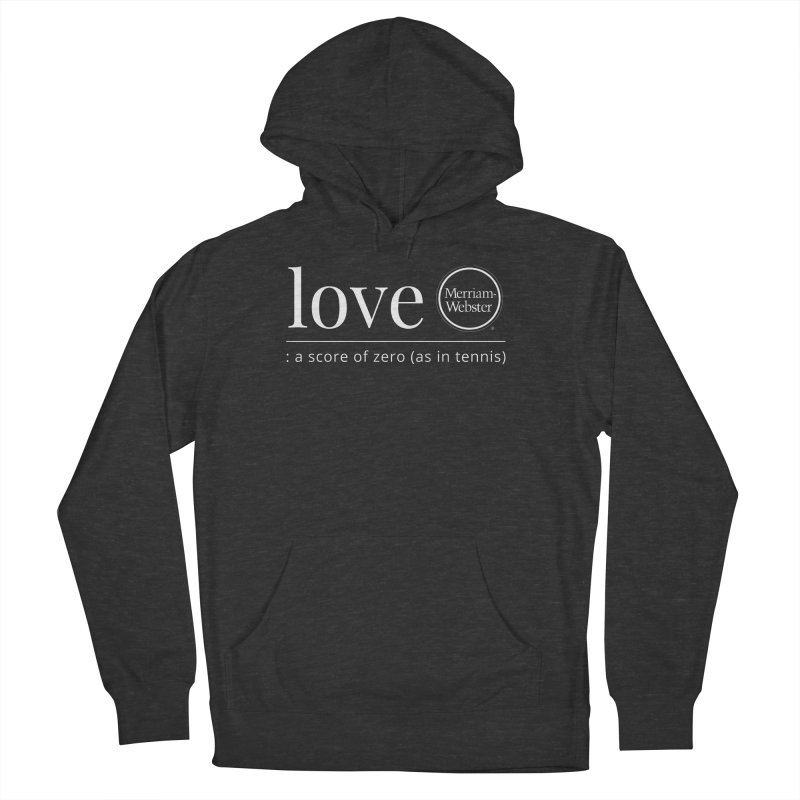 Love Women's French Terry Pullover Hoody by Merriam-Webster Dictionary