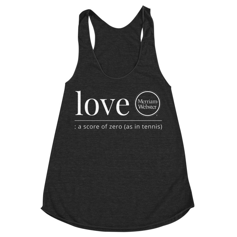 Love Women's Racerback Triblend Tank by Merriam-Webster Dictionary