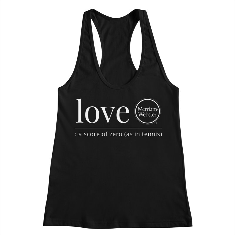 Love Women's Racerback Tank by Merriam-Webster Dictionary