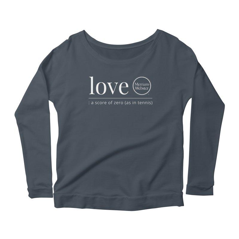 Love Women's Scoop Neck Longsleeve T-Shirt by Merriam-Webster Dictionary