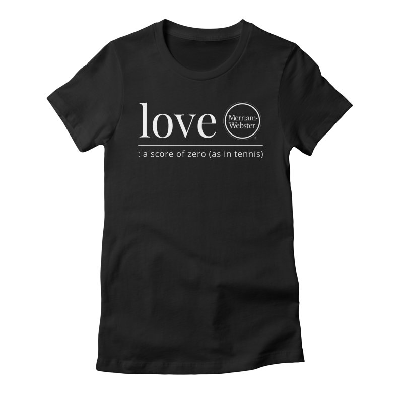 Love in Women's Fitted T-Shirt Black by Merriam-Webster Dictionary