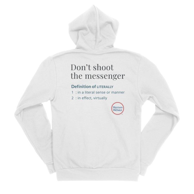 Don't shoot the messenger Women's Sponge Fleece Zip-Up Hoody by Merriam-Webster Dictionary
