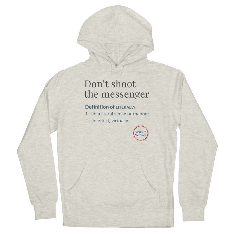 Don't shoot the messenger Men's French Terry Pullover Hoody by Merriam-Webster Dictionary