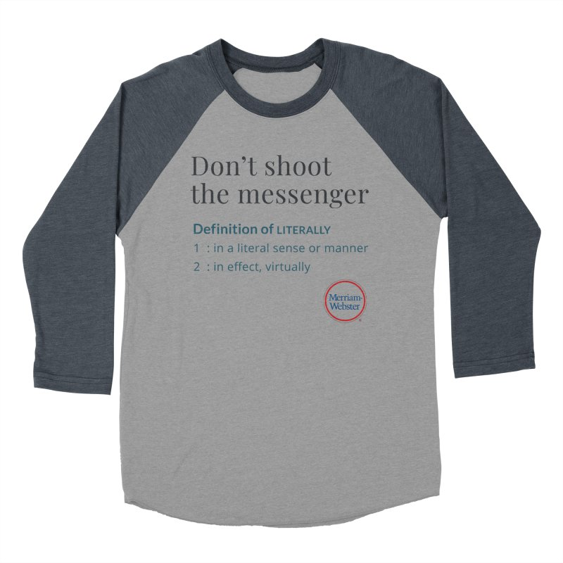 Don't shoot the messenger Women's Baseball Triblend Longsleeve T-Shirt by Merriam-Webster Dictionary