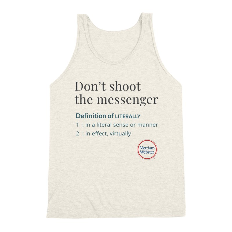 Don't shoot the messenger Men's Triblend Tank by Merriam-Webster Dictionary