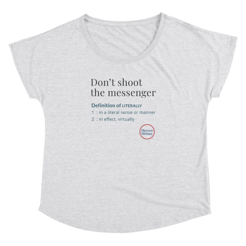 Don't shoot the messenger Women's Dolman Scoop Neck by Merriam-Webster Dictionary
