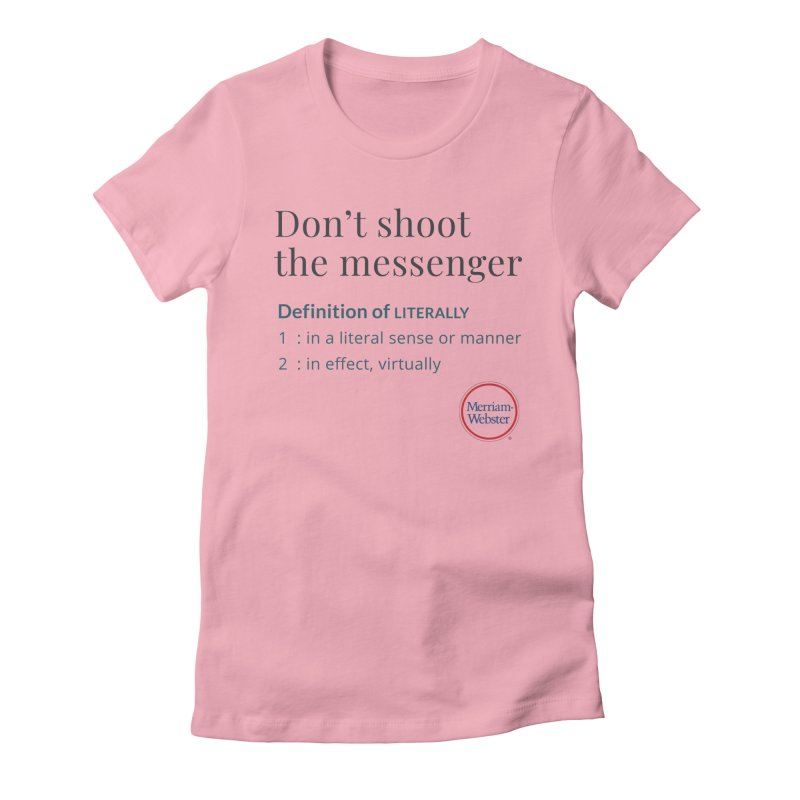 Don't shoot the messenger Women's Fitted T-Shirt by Merriam-Webster Dictionary