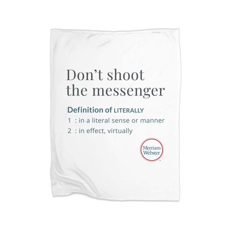 Don't shoot the messenger Home Fleece Blanket Blanket by Merriam-Webster Dictionary
