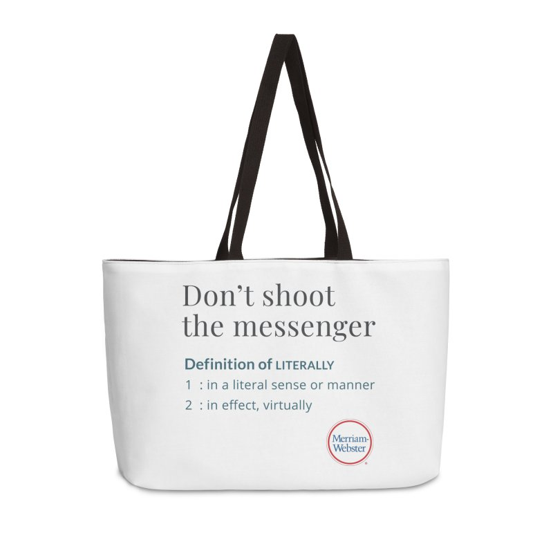 Don't shoot the messenger Accessories Weekender Bag Bag by Merriam-Webster Dictionary