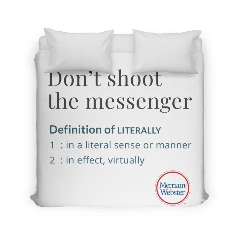 Don't shoot the messenger Home Duvet by Merriam-Webster Dictionary