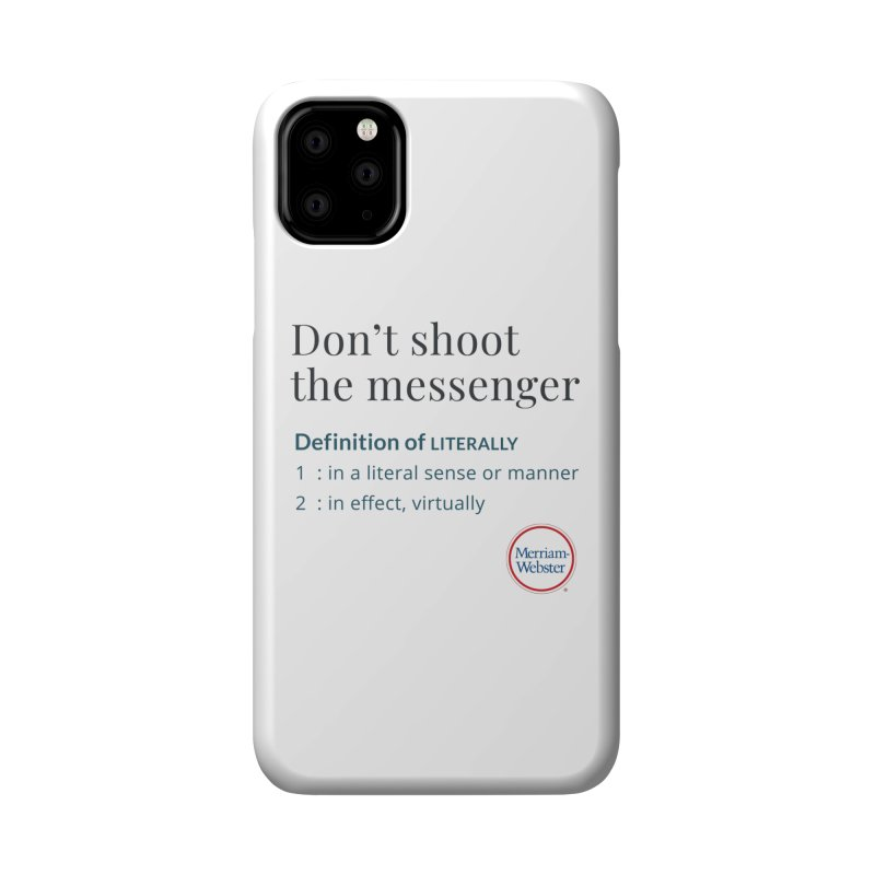 Don't shoot the messenger Accessories Phone Case by Merriam-Webster Dictionary
