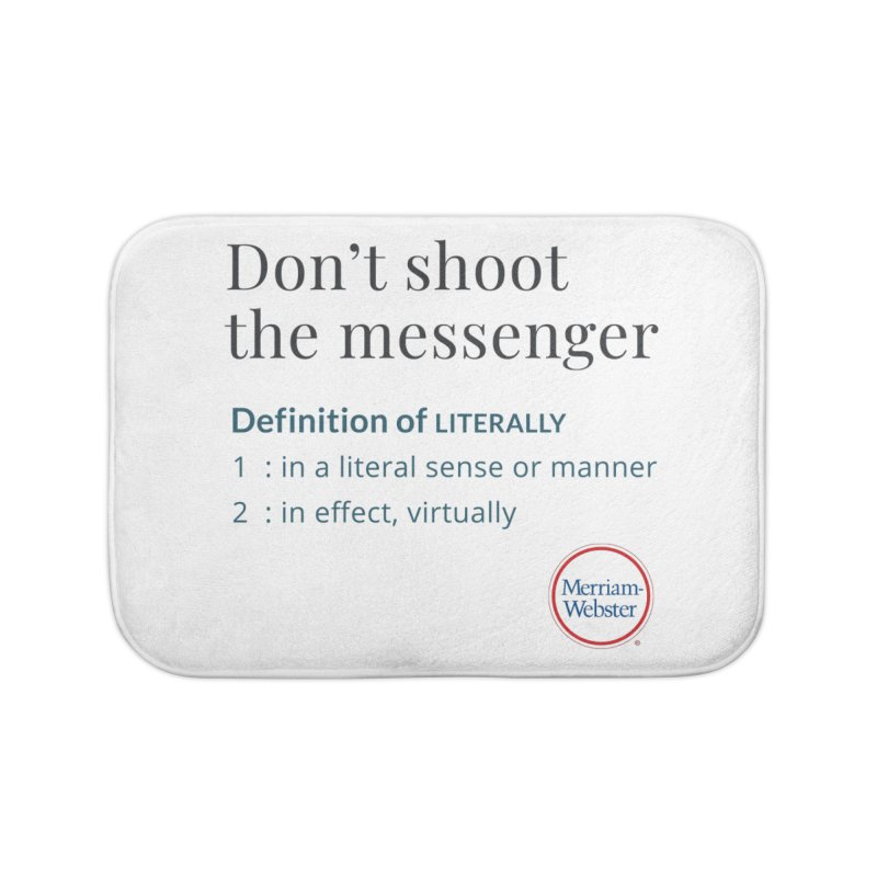 Don't shoot the messenger Home Bath Mat by Merriam-Webster Dictionary