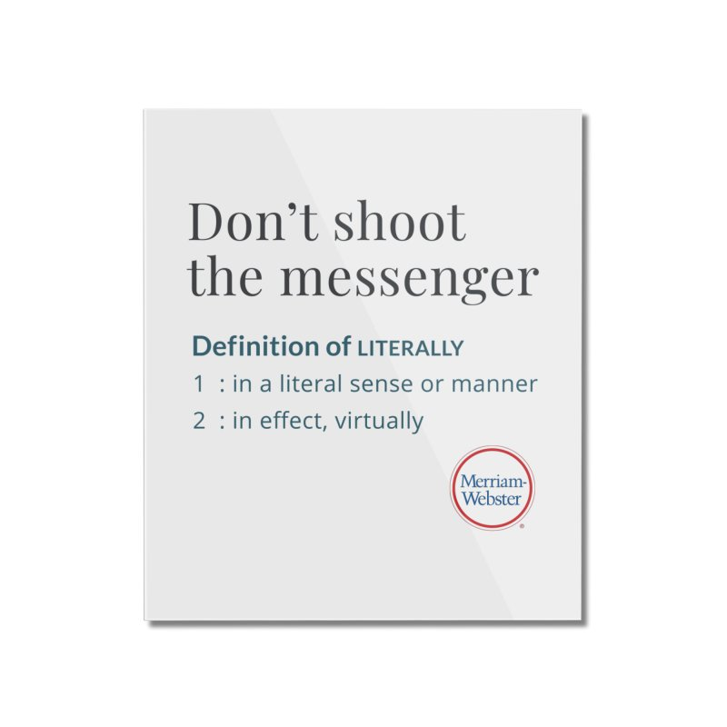 Don't shoot the messenger Home Mounted Acrylic Print by Merriam-Webster Dictionary