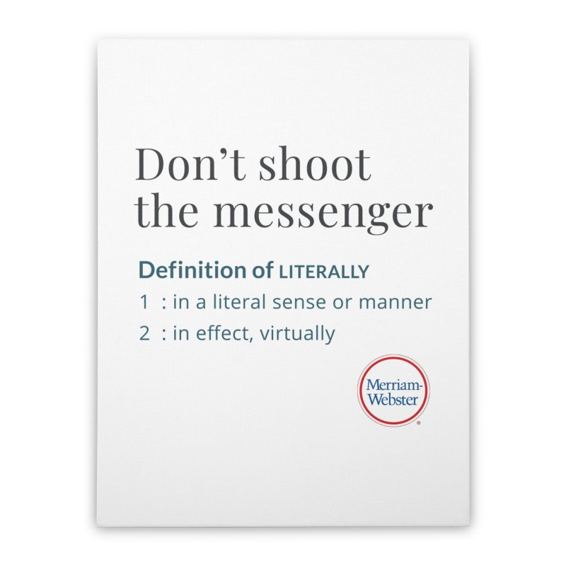 Don't shoot the messenger Home Stretched Canvas by Merriam-Webster Dictionary